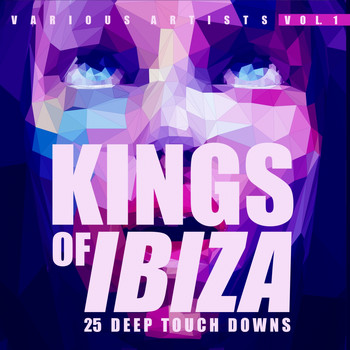 Various Artists - Kings of IBIZA, Vol. 1 (25 Deep Touch Downs)