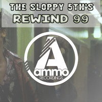 The Sloppy 5th's - Rewind 99 (Original Mix)