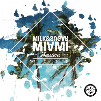 Various Artists - Milk & Sugar Miami Sessions 2018