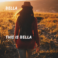 Bella - This Is Bella