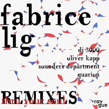 Fabrice Lig - Thru Your Soul - The Remixes