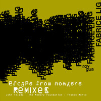 Fabrice Lig - Escape From Nowhere - The Remixes
