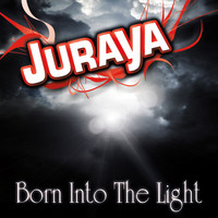 Juraya - Born into the Light