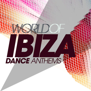 Various Artists - World of Ibiza Dance Anthems