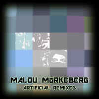 Malou Mørkeberg - Artificial Remixed (Explicit)