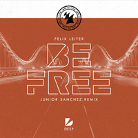 Felix Leiter - Be Free (Junior Sanchez Remix)