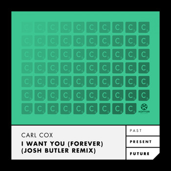 Carl Cox - I Want You (Forever) (Josh Butler Remix)