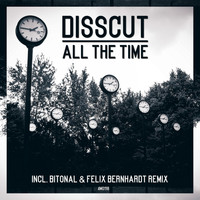 Disscut - All the Time