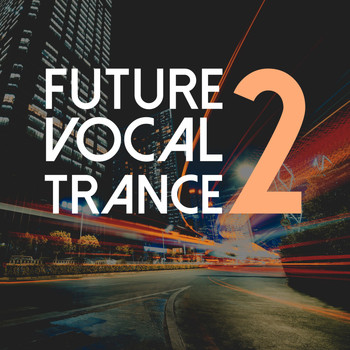 Various Artists - Future Vocal Trance, Vol. 2