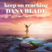 Dana Blade - Keep on Reaching