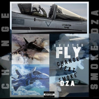 Change - Aviator Fly (feat. Smoke Dza) (Explicit)