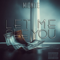 Midnite - Let Me See You (Explicit)