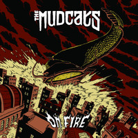 The Mudcats - On Fire