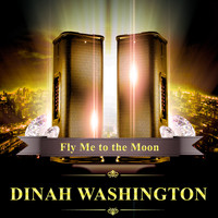 Dinah Washington - Fly Me to the Moon