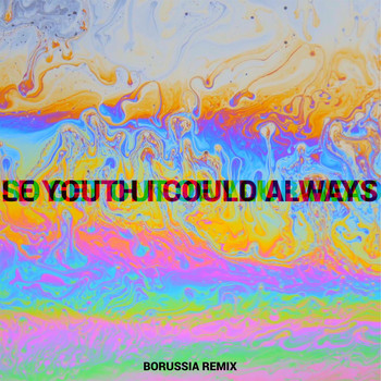 Le Youth - I Could Always (feat. MNDR) (Borussia Remix)