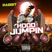 Rabbit - Hood Jumpin (Explicit)