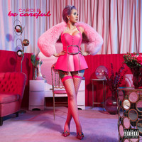 Cardi B - Be Careful (Explicit)
