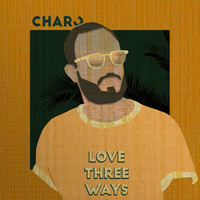 Charo - Love Three Ways
