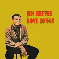 Jim Reeves - LOVE SONGS