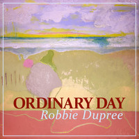 Robbie Dupree - Ordinary Day