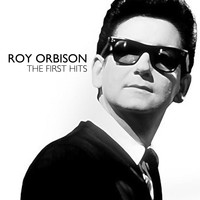 Roy Orbison - Roy Orbison - The First Hits -