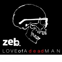 Zeb - Love Of A Dead Man