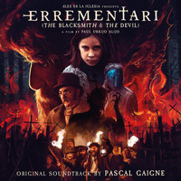 Pascal Gaigne - Errementari: The Blacksmith & the Devil (Original Motion Picture Soundtrack)