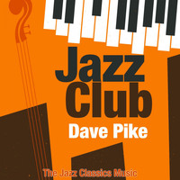 Dave Pike - Jazz Club (The Jazz Classics Music)