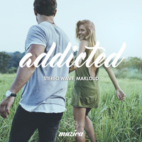 Stereo Wave & Makloud - Addicted