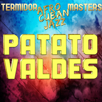 Patato Valdes - Termidor Afro Cuban Jazz Masters