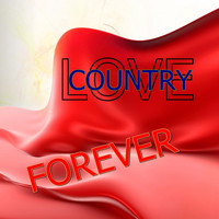Country Love - Love Country Forever (Explicit)