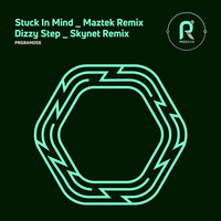 Maztek & Skynet - Stuck in Mind / Dizzy Step (Remixes)