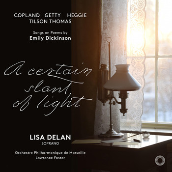 Lisa Delan / Marseille Philharmonic Orchestra / Lawrence Foster - A Certain Slant of Light