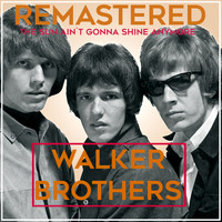 Walker Brothers - The Sun Ain´t Gonna Shine Anymore (Remastered)