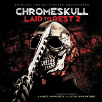 Lance Warlock - Chromeskull: Laid to Rest 2 (Original Motion Picture Soundtrack)