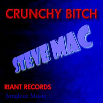 Steve Mac - Crunchy Bitch (Explicit)