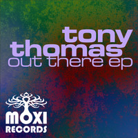 Tony Thomas - Out There EP