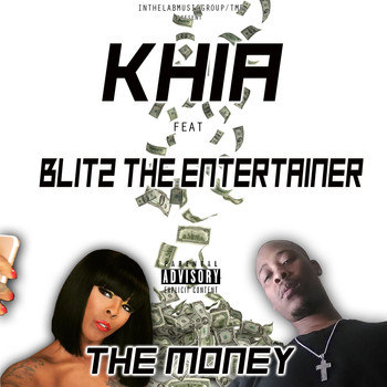 Khia - The Money (feat. Blitz the Entertainer) (Explicit)
