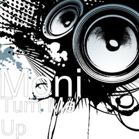 Moni - Turn Me Up