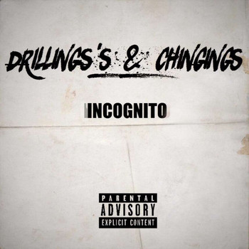 Incognito - Drilling's & Chingings (Explicit)