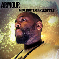 Armour - Hotwater Freestyle (Explicit)
