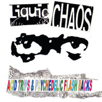 Liquid Chaos - Acid Trips & Psychedelic Flash Backs (Explicit)