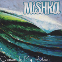 Mishka - Ocean Is My Potion