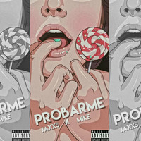 Mike - Probarme (Explicit)