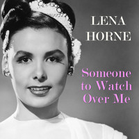 Lena Horne - Someone to Watch Over Me