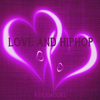 Rolemodel - Love and HipHop (Explicit)