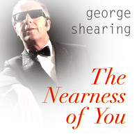 George Shearing - The Nearness of You