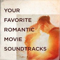 Soundtrack, Best Movie Soundtracks, Original Motion Picture Soundtrack - Your Favorite Romantic Movie Soundtracks