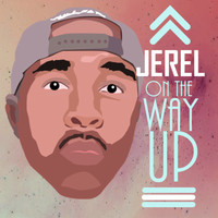 Jerel - On The Way Up