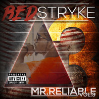 Redstryke - Mr. Reliable: Vol. 3 (Explicit)